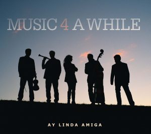 "MUSIC 4 A WHILE - ""AY LINDA AMIGA"""